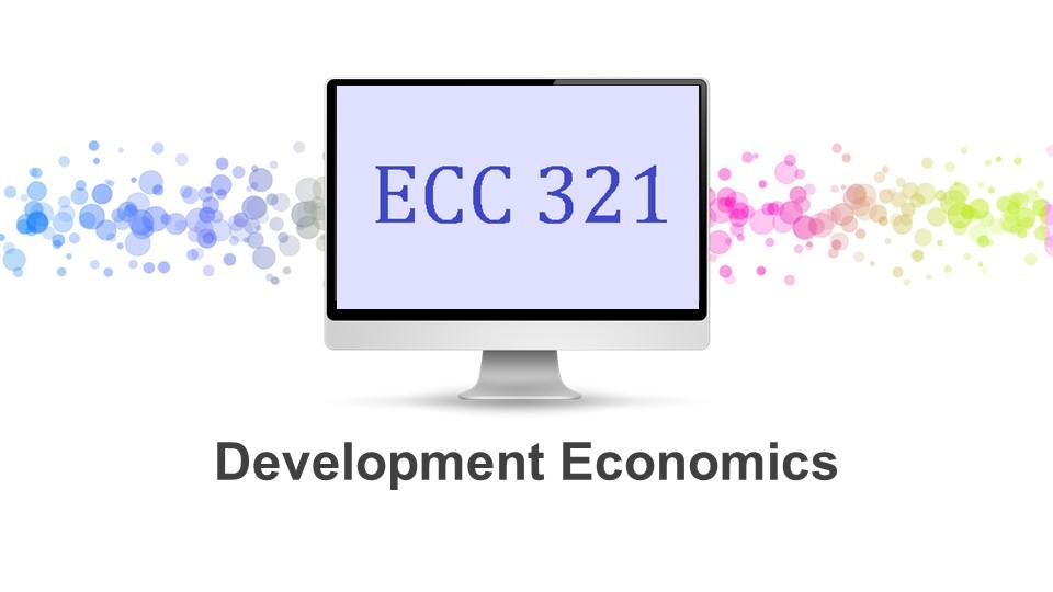 ECC321 Development Economics