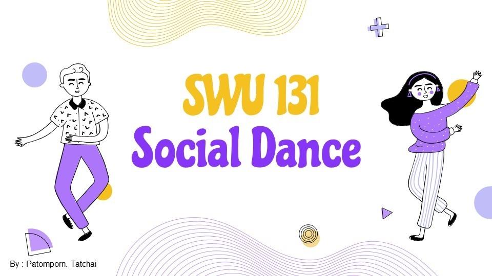 SWU 131 Social Dance 1/64 (Dr.Sumonratree Nimnatipun)